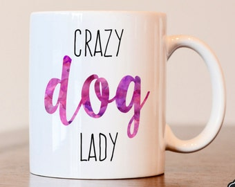 Dog Lover, Crazy Dog Lady, Dog Lover Gift, Dog Mom, Gift for Dog Lover, Gift for Dog Mom, Dog Lady, Dog Mom Mug, Dog Lover Mug, Gift for Dog