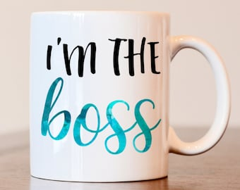 Im the boss mug, bosses day gift, gift for boss, boss mug, boss's day mug, bosses day mug, gift for boss, gift for boss's day, boss mug