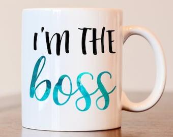 Im the boss mug, bosses day gift, gift for boss, boss mug, boss's day mug, bosses day mug, gift for boss, gift for boss's day, boss mug