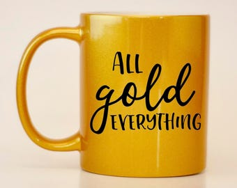 Gold coffee mug, All gold everything, gift for best friend, best friend gift, gold mug, gold lover mug, gaudy coffee mug, gold everything