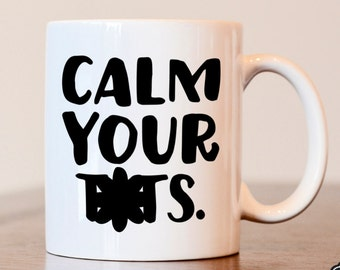 Keep calm, Calm your tits, Calm down mug, Keep calm mug, I can't keep calm, Sassy coffee mug, Keep calm and carry, Gift for best friend