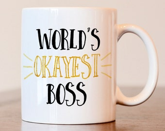 Worlds Okayest Boss, Bosses Day Mug, Worlds Okayest Boss Mug, Boss Mug, Administrators Day, Boss Day, Gift For Boss, Gift for Bosses Day