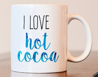 I Love Hot Cocoa Coffee Mug, Custom Coffee Mug, Vinyl Decal Coffee Mug, Hot Cocoa Mug, Right or Left Handed Coffee Mug