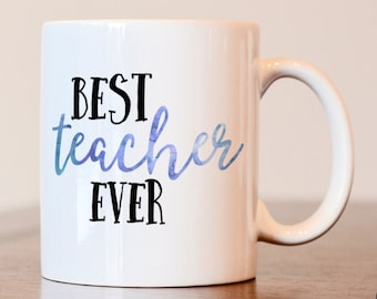 Best Teacher Ever, Gift For Teacher, Teacher Gift, Teacher Thank You, Teacher Mug, Teacher Appreciation, Favorite Teacher, End of year