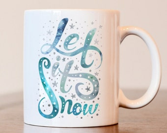Let It Snow, Christmas Mug, Let It Snow Mug, Christmas Decor, Snow Mug, Gift for Coffee Lover, Unique Mug, Christmas Coffee Mug