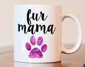 Fur mama, Dog mama, Dog lover, Fur mama mug, Dog lover mug, Dog mom mug, Gift for dog mom, Gift for fur mama, Gift for dog lover, Fur mama
