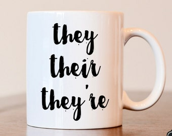 They Their They're Mug, Funny Mug, Gag Gift, Funny gift, Teacher mug, funny teacher mug, spelling mug, gift for teacher