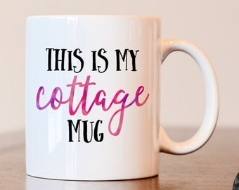 House warming gift, cottage mug, cottage decor, this is my cottage mug, gift for cottage, house warming, new home owner