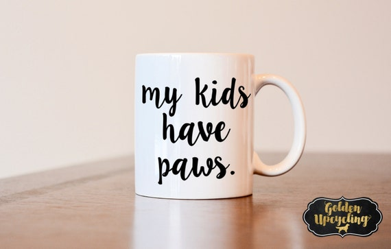 My Kids Have Paws, Dog Lover, Gift For Dog Lover, Dog Mom, Dog Mom Mug, Dog Mom Gift, Dog Dad, Dog Parent Mug, Gift For Dog Mom, Dog Lover by Etsy