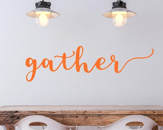 Gather Wall Decal-Gather vinyl decal-Dining Decor-Inspirational Words-Farmhouse Gather-Farm house Decor-Thanksgiving-Fall Decor-Autumn