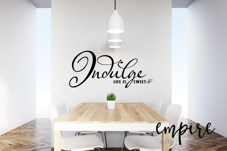 Indulge Life is Sweet Quote Decal-Indulge Vinyl Decal-Home image 0