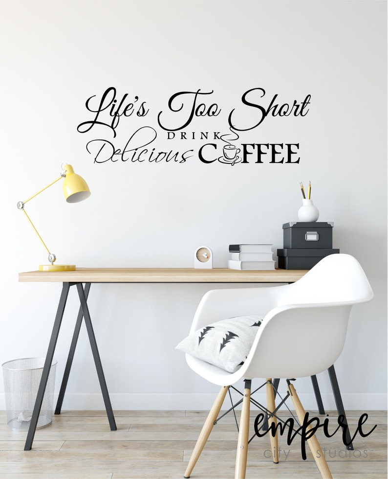 Lifes too Short Drink Delicious Coffee Wall Decal-Coffee Wall image 0