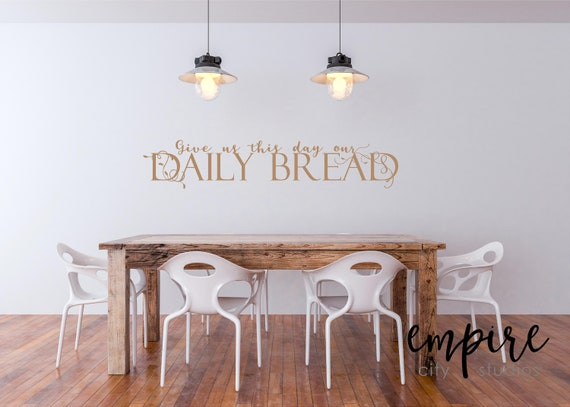 Give Us this Day Our Daily Bread Wall Decal-Daily Bread Vinyl Decal-Farmhouse Decals