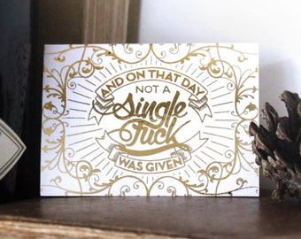 Not A Single Fuck Was Given - Gold Foiled ACEO Print - Lettering by Chatty Nora