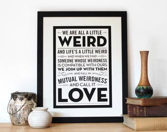 Weird Love Screen Print - Dr Seuss Quote - Engagement, Wedding or Anniversary Gift - Typography by Chatty Nora
