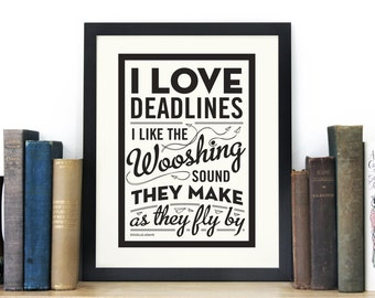 I Love Deadlines - Douglas Adams quote screen print - Hitchhikers guide to the galaxy wall art - Typography by Chatty Nora