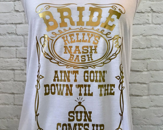 Whiskey Custom Bachelorette Bridal Party Bride Ain't Goin Down Till The Tank The Sun Comes Up Tank Top