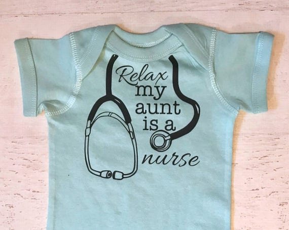 Stethoscope Relax my aunt is a nurse Bodysuit for your Medical Professional, Doctor, Nurse, EMT