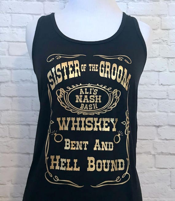 Sister of the Groom Whiskey Custom Bachelorette Bridal Party Tank Top Flowy Racerback Tank Printed in Gold Metallic