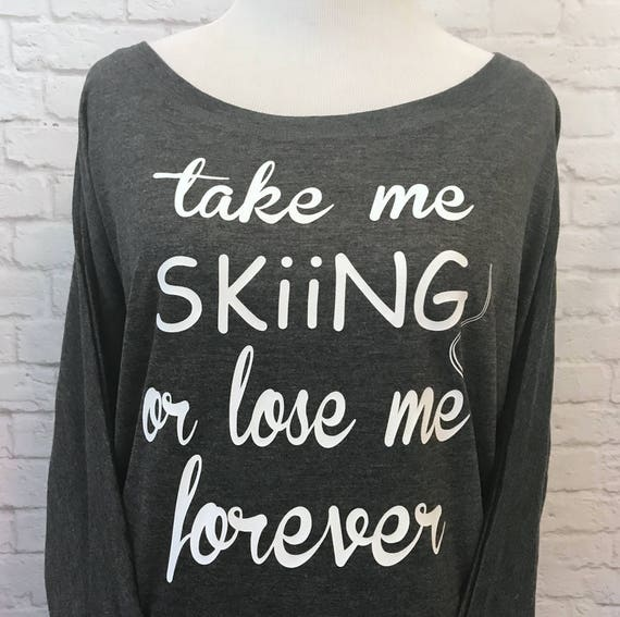 Take Me Skiing Lose Me Forever Or Flowy off the Shoulder Women's Long Sleeve T-shirt Dark Heather Grey and White