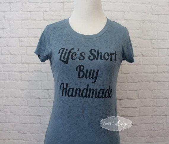 Life's Short Buy Handmade Women's Cut Burnout Style Sheer T-shirt