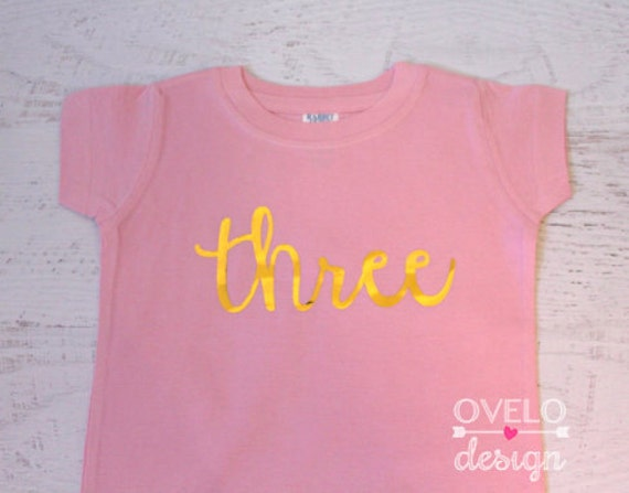Three Birthday Girl T-shirt Light Pink with Gold Chrome print available in other colors and ages