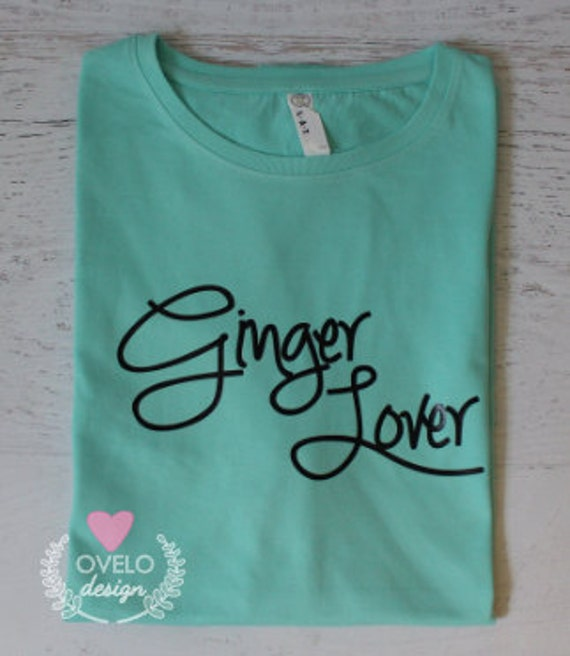 Ginger Lover for the ones who love Gingers and Redheads Women's T-shirt Pictured in Chill