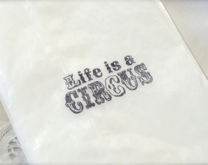 Stamped Glassine Life is a Circus, Favor Bags, Wedding Candy Bar, Etsy Merchandise Bags, 10 bags