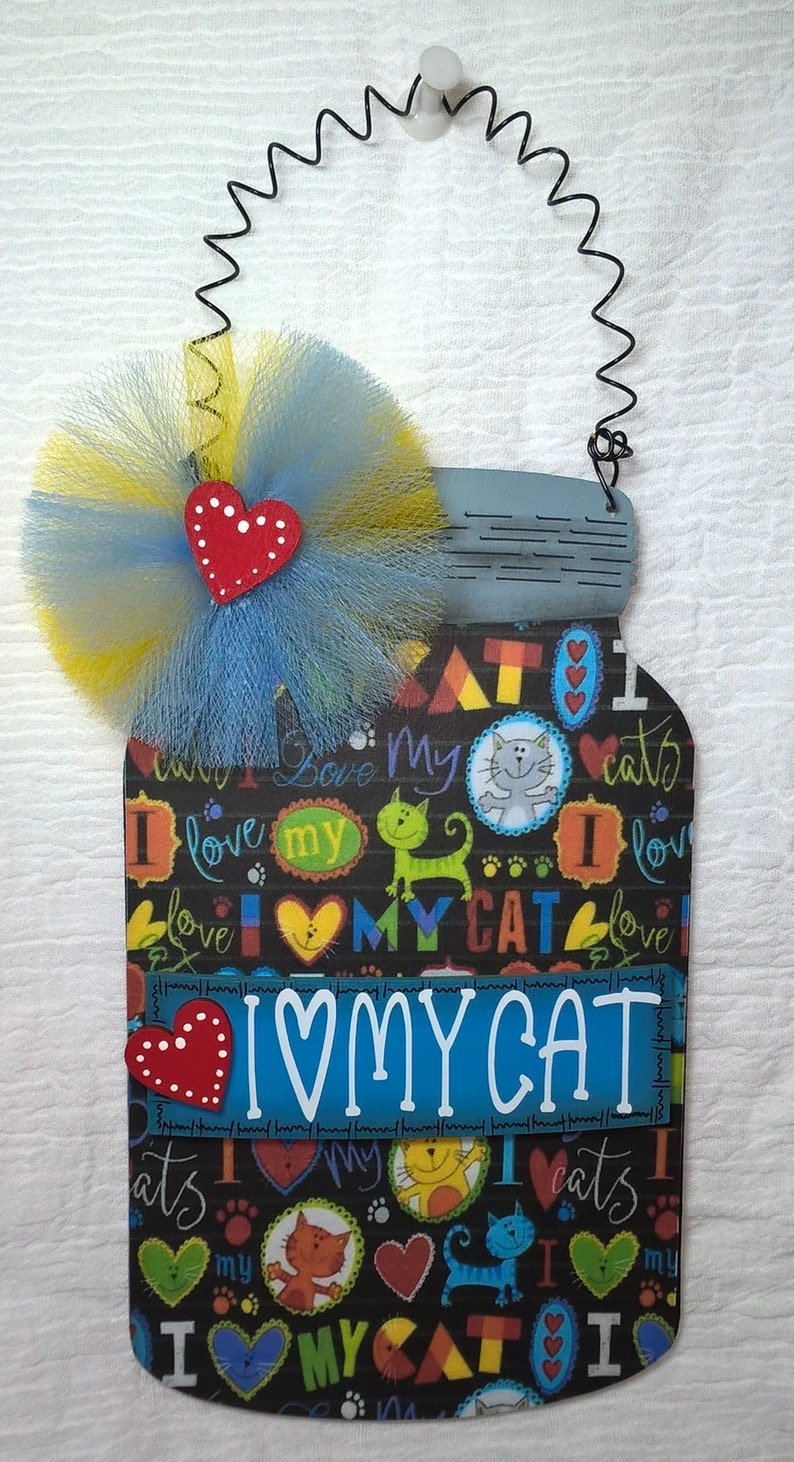 I LOVE my Cat- country kitchen hanger Wall Decor Plaque Mason Jar decoration Wood Wall Hanging