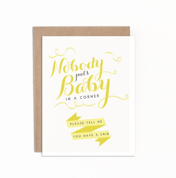 Funny Baby Shower Card, Gender Neutral Card, Nobody Puts Baby in a Corner, Please Tell Me You Have a Crib, Individual Greeting Card