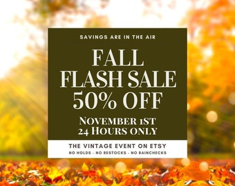 FLASH SALE Coming Soon!   50% Off Day,  No Coupon Code Needed. My Shops ONLY