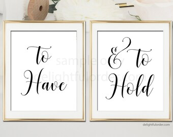 To Have and To Hold, Wedding Signs, Bride and Groom Chair Signs, Wedding Decor, Printables, (2) JPEG Files, You Print, You Frame