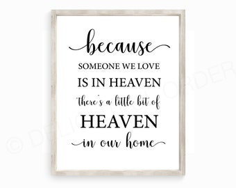 16x20 - Because Someone We Love is in Heaven - Printable Wall Art - (JPEG Digital File) Instant Download - You Print- You Frame