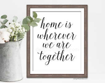 Home is Wherever We are Together Wall Art  - (2 JPEG Digital Files) Instant Download - You Print- You Frame