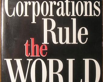 When CORPORATIONS RULE the WORLD - by David Korten - A Critique of Unjust World Economics