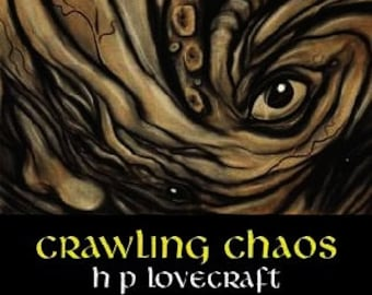 CRAWLING CHAOS: By H. P. Lovecraft / Collection of 22 of Lovecraft's Best Stories from 1920 to 1935