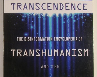TRANSHUMANISM: TRANSCENDENCE Disinformation Encyclopedia on the Singularity A to Z