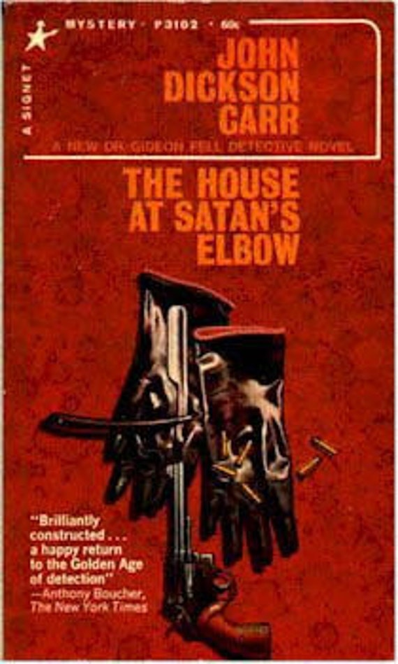 The House at Satan's Elbow - by John Dickson Carr - Classic Vintage 1967  Murder Mystery/ Detective Novel