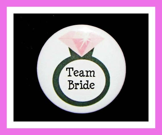 "Team Bride Favors,Wedding Favors,Engagement Favors,Bridal Shower Favors,Party Favors,Bachelorette Favors,Button Pin  2.25""  Set of 10"