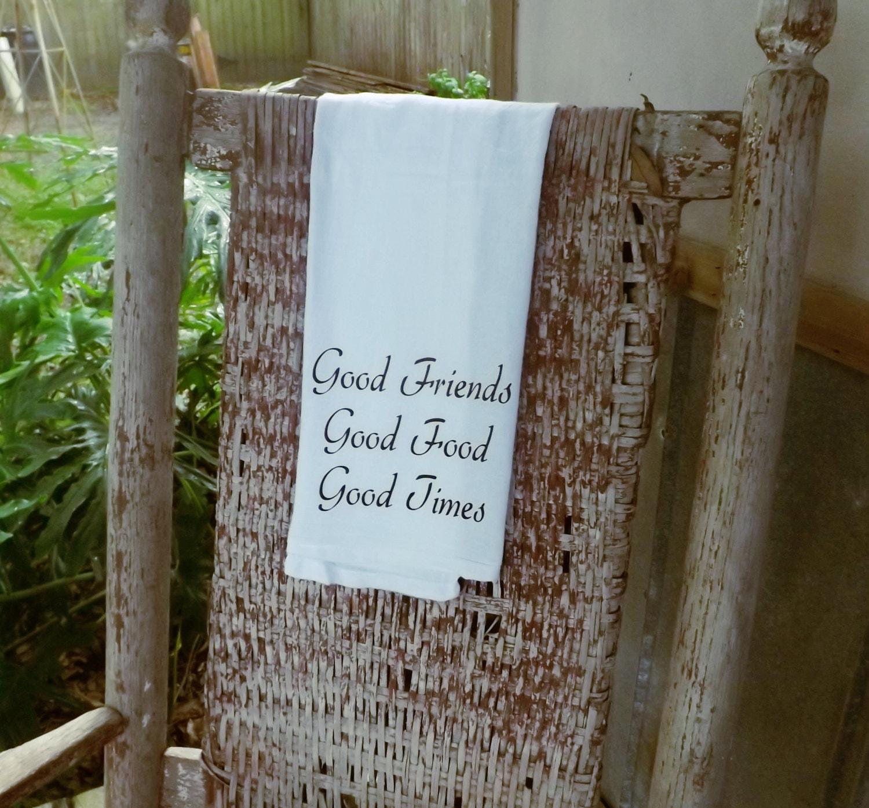 Flour Sack Towel - Good Friends, Good Food, Good Times/ Kitchen ...