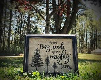 """Burlap """"From Tiny Seeds Grow Mighty Trees"""" - Vintage Inspired - Travel Themed - Home Nursery Decor - Baby Shower - Mountain Inspired"""