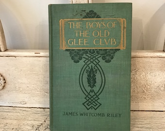 Vintage  The Boys of Old Glee Club  Book from 1907 - With Illustrations