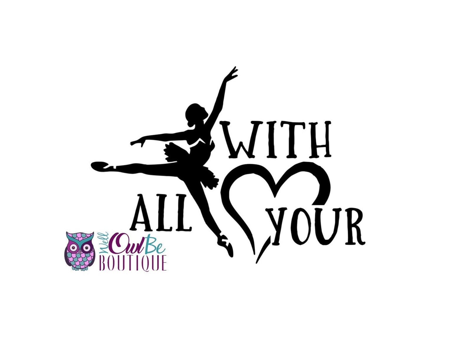 dance with all your heart|dance svg|ballet svg|dancing svg|ballet dancer svg|heart svg|dance|ballet|svg