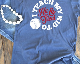 Baseball t-shirt - I teach my kid to hit and steal graphic t-shirt - mom t-shirt - baseball mom