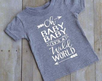 Oh baby baby it's a wild world - song lyrics - baby t-shirt - kid t-shirt - toddler t-shirt -  kid shirt
