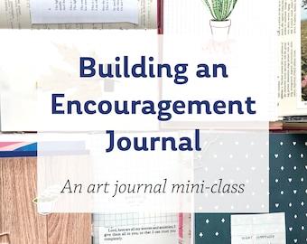 Building an Encouragement Journal: An Art Journal Mini-Class
