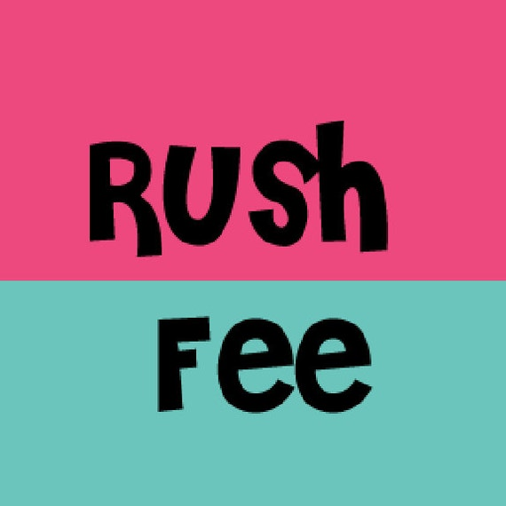 RUSH FEE  - Arrives in 1-2 BUSINESS days after production is completed