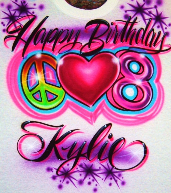 Airbrush T Shirt Happy Birthday Peace Love Age Number With