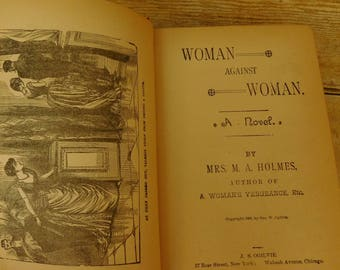 Woman Against Woman by Mrs M.A Holmer Copyright 1885 Vintage