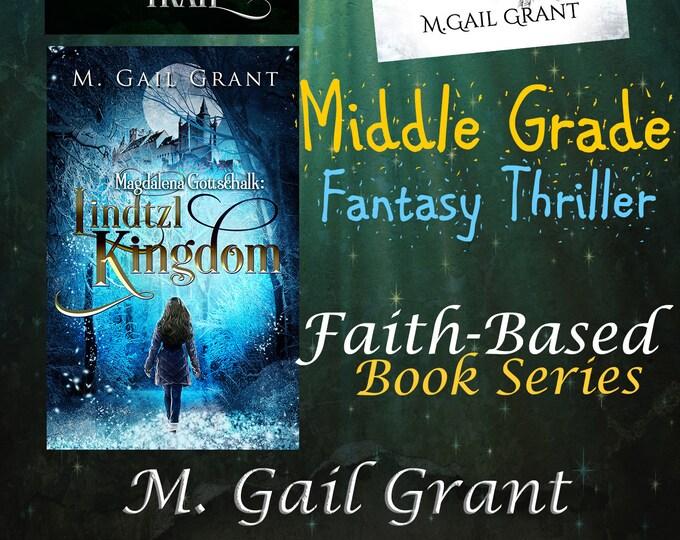 Upper Middle Grade Fantasy Thriller Book Series Set, Magdalena Gottschalk Book Series Set for Children, Faith-Based Fiction Series for Kids